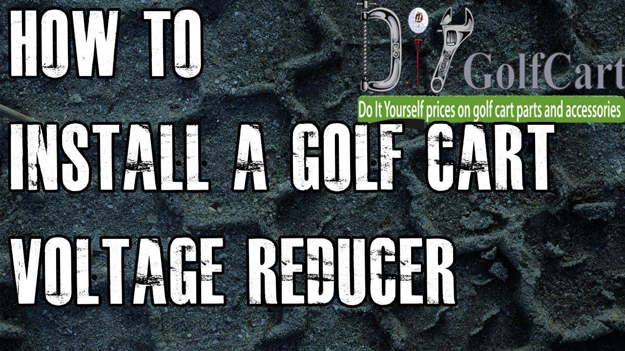 36 Or 48 Volt Voltage Reducer | How To Install Video Tutorial | Golf - Club Car Wiring Diagram 48 Volt
