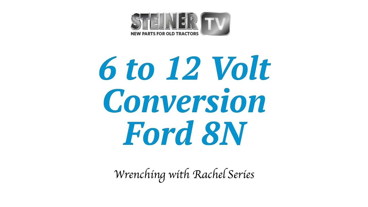 6 To 12 Volt Conversion On A Ford 8N - Youtube - 8N Ford Tractor Wiring Diagram 12 Volt