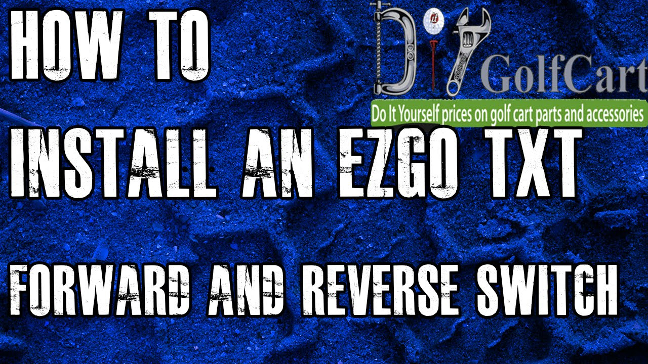 Ezgo Forward And Reverse Switch | How To Install Golf Cart F And R - Ez Go Electric Golf Cart Wiring Diagram