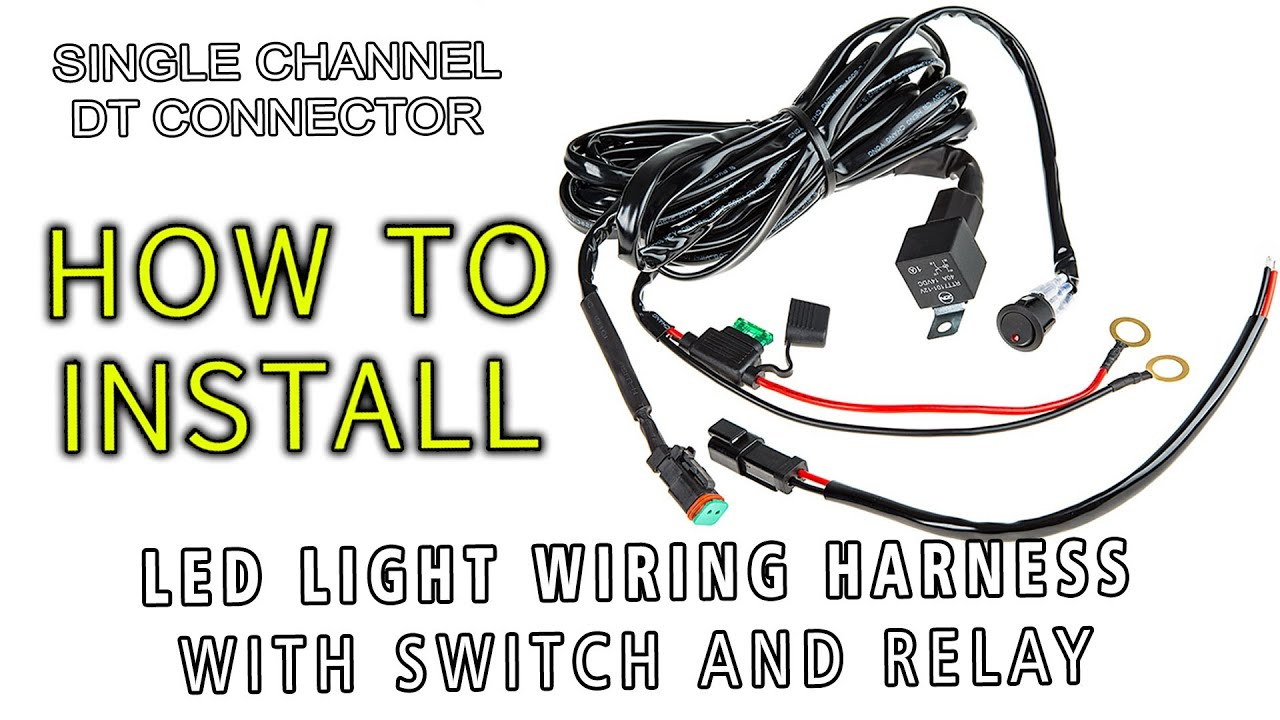 Led Light Wiring Harness With Switch And Relay Single Channel Dt - Led Light Bar Wiring Diagram
