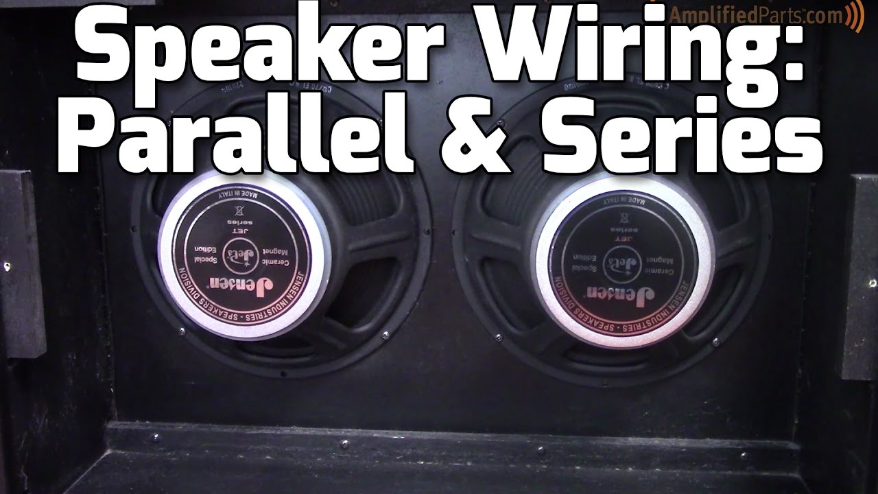 Parallel & Series Amp Speaker Wiring - Youtube - Speaker Wiring Diagram Series Vs Parallel